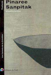 Pinaree sanpitak plasticienne, 2002 (les carnets de la creation) - Couverture - Format classique