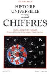Histoire universelle des chiffres t.1 ; l'intelligence des hommes racontée par les nombres et le calcul - Couverture - Format classique