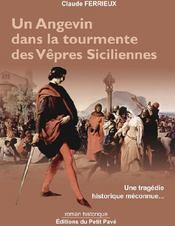 Un angevin dans la tourmente des vêpres siciliennes ; une tragédie historique méconnue... - Couverture - Format classique