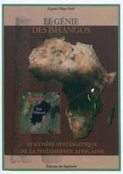 Le Genie Des Ishangos - Synthese Systematique De La Philosophe Africaine - Couverture - Format classique