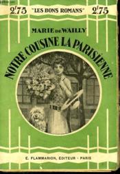 Notre Cousine La Parisienne. Collection : Les Bons Romans N° 7 - Couverture - Format classique