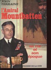 L'Amiral Mountbatten Sa Vie Et Son Epoque - Couverture - Format classique