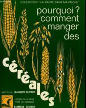 Pourquoi? Comment Manger Des Cereales. - Couverture - Format classique