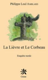 La lièvre et le corbeau ; enquête rurale - Couverture - Format classique