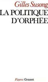 La politique d'orphee - Couverture - Format classique