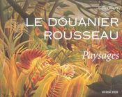Le douanier rousseau ; paysages - Intérieur - Format classique