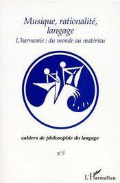 Musique, rationalité, langage ; l'harmonie ; du monde au matériau - Couverture - Format classique