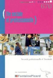 Vie sociale et professionnelle 1ere+2eme ann. bep (2nde pro+terminale - Couverture - Format classique
