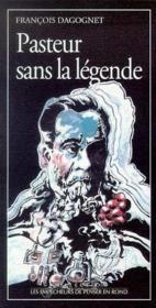 Pasteur Sans La Legende - Couverture - Format classique