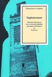 Yaghmurasan ; premier souverain de la dynastie berbère des Abd-al-Wadides de Tlemcen - Couverture - Format classique