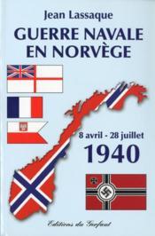 Guerre navale en Norvège ; 8 avril - 28 juillet 1940 - Couverture - Format classique