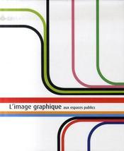 L'image graphique aux espaces publics - Intérieur - Format classique