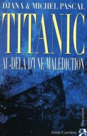 Titanic ; au-delà d'une malédiction - Couverture - Format classique