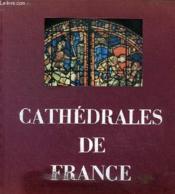 Cathédrales de France. Arts - Techniques - Société. - Couverture - Format classique