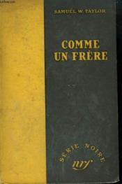 Comme Un Frere. ( L'Homme Qui Avait Mon Visage). ( The Man With My Face). Collection : Serie Noire Sans Jaquette N° 38 - Couverture - Format classique