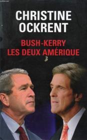 Bush-Kerry : Les Deux Amerique - Couverture - Format classique
