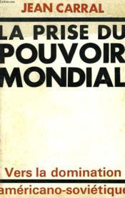 La Prise Du Pouvoir Mondial. - Couverture - Format classique