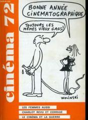 Cinema 72 N° 162 - Les Femmes Aussi - Charlot Revu Et Corrige - Le Cinema Et La Guerre - Couverture - Format classique