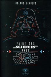 Faire des sciences avec Star Wars - Couverture - Format classique
