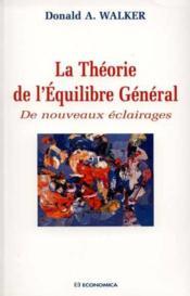La Theorie De L'Equilibre General ; De Nouveaux Eclairages - Couverture - Format classique