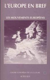 L'Europe En Bref ; Les Mouvements Européens - Couverture - Format classique