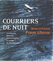 Courrier de nuit guillaumet, mermoz, saint-exupery - le roman de l'aerospostale - Couverture - Format classique