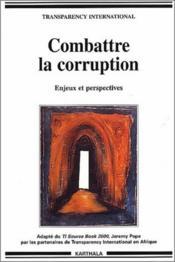 Combattre la corruption ; enjeux et perspectives - Couverture - Format classique