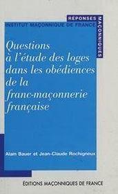 Questions à l'étude des loges dans les obédiences de la franc-maçonnerie française - Couverture - Format classique