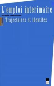 L'emploi intérimaire ; trajectoires et identités - Couverture - Format classique