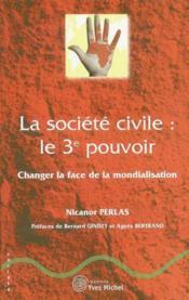 Societe civile : le 3e pouvoir (la) - Couverture - Format classique