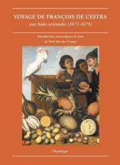 Voyage de françois de l'estra aux indes orientales 1671-1675 - Couverture - Format classique
