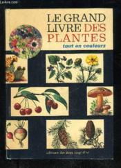 Le Grand Livre De Plantes Tout En Couleurs - Couverture - Format classique