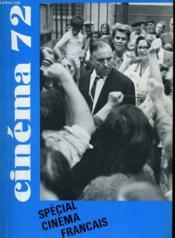 CINEMA 72 N° 163 - SPECIAL CINEMA FRANCAIS: un cinéma d'hommes seuls, vongt cinq ans de reflexion, la profession s'explique, la nouvelle vaue a bout de souffle, expériences de Province, l'aide au jeunes cinéastes - Couverture - Format classique