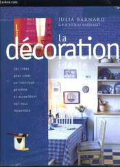 La décoration idéale. des idées pour créer un intérieur paisible et accueillant qui vous ressemble - Couverture - Format classique