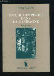 Un Chemin Perdu Dans La Campagne. Récit Vécu - Couverture - Format classique