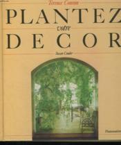Plantez votre decor - - traduit de l'anglais 100 illustrations en couleur - Couverture - Format classique