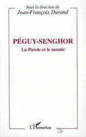 Peguy-Senghor, La Parole Et Le Monde - Intérieur - Format classique