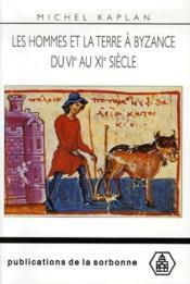 Les hommes et la terre à Byzance du VIe au XIe siècle - Couverture - Format classique