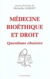 Medecine, bioethique et droit ; questions choisies - Couverture - Format classique
