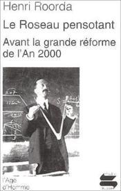 Le roseau pensotant ; avant la grande réforme de l'an 2000 - Couverture - Format classique