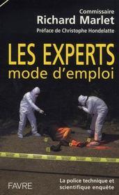 Les experts : mode d'emploi ; la police technique et scientifique enquête - Intérieur - Format classique