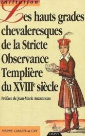 Hauts grades chevaleresques de la stricte observance templiere du xviii siecle - Couverture - Format classique