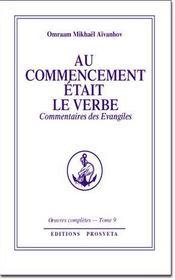 Oeuvres Completes T.9 ; Au Commencement Etait Le Verbe - Intérieur - Format classique