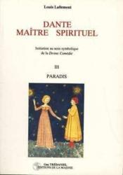 Dante, maître spirituel t.3 ; le paradis - Couverture - Format classique
