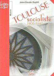 Toulouse Socialiste 1906-1940 - Couverture - Format classique