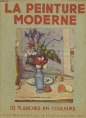 La Peinture Moderne. Pochette De 13 Planches En Couleurs. - Couverture - Format classique