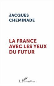 La France avec les yeux du futur - Couverture - Format classique