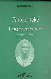 Parlons Teke ; Langue Et Culture - Intérieur - Format classique