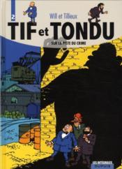 Tif et Tondu ; intégrale t.2 ; sur la piste du crime - Couverture - Format classique