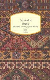 Titanic et autres contes juifs de Bosnie - Couverture - Format classique